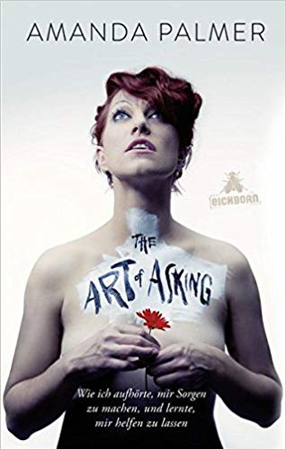 The Art of Asking, Amanda Palmer