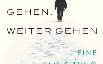 Gehen. Weiter gehen: Eine Anleitung. Von Erling Kagge.